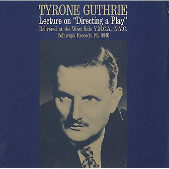 Tyrone Guthrie - dirigendo un Play: un conferenza di importazione USA Tyrone Guthrie-Deli [CD]