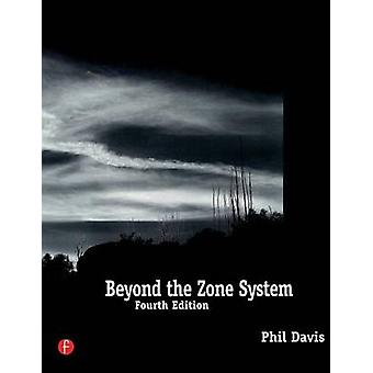Beyond the Zone System by Davis & Phil