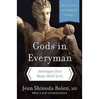 Goden in Everyman - Archetypes die vorm het leven van mensen door Jean Shinoda B