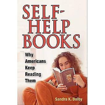 Self-Help Books - Why Americans Keep Reading Them by Sandra K. Dolby -