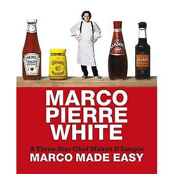 Marco Made Easy - Chef trzygwiazdkowych sprawia, że prosty przez Marco Pierre Wh