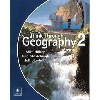 Think Through Geography - 2 - Student Book by Mike Hillary - Jeff Stanf