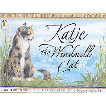 Katje vindmølle katten af Gretchen Woelfle - Nicola Bayley - Gretchen