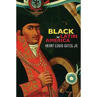 Black in Latin America by Henry Louis Gates - 9780814738184 Book