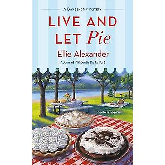 Live and Let Pie von Live and Let Pie - 9781250159397 Buch
