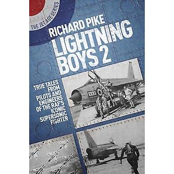 Lightning Boys 2 - True Tales from Pilots and Engineers of the RAF's I