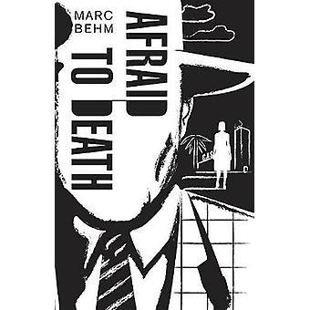 Afraid to Death by Marc Behm - 9781911350101 Book