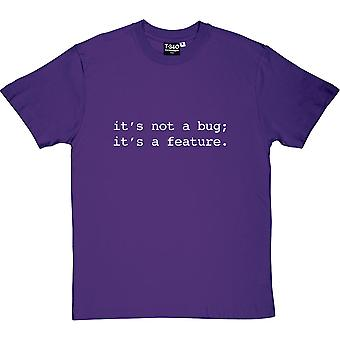 It's Not A Bug; It's A Feature Men's T-Shirt