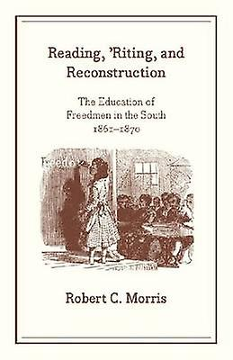 Reading - & 039;riting - and Reconstruction - The Education of LibredHommes in