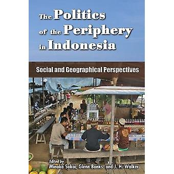 The Politics of the Periphery in Indonesia - Social and Geographical P