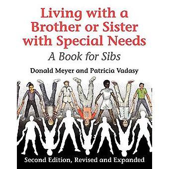 Vivre avec un frère ou une soeur ayant des besoins spéciaux - un livre pour les frères ou soeurs (