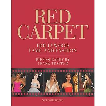 Roter Teppich - Hollywood Ruhm und Mode von Frank Trapper - 97815996214
