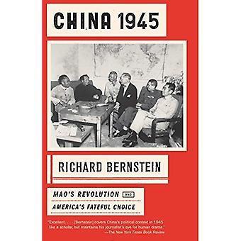 China 1945: Mao's revolutie en Amerika's noodlottige keuze
