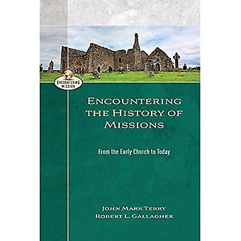 Encountering the History of� Missions: From the Early Church to Today (Encountering Mission)