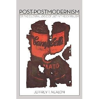 Post-postmodernisme: Of, het culturele logica van het kapitalisme van de Just-in-Time