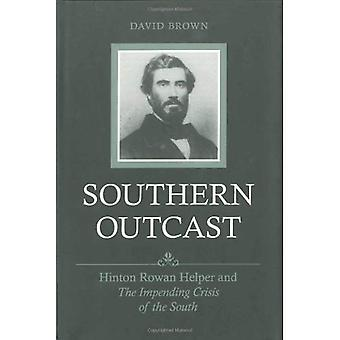 Südlichen Outcast: Hinton Rowan Helfer und die drohende Krise des Südens (Southern Biographie)