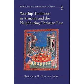 Dyrka traditioner i Armenien och angränsande Christian öst: ett internationellt Symposium i hedern av 40-årsdagen av St. Nersess armeniska Seminary (Avant)