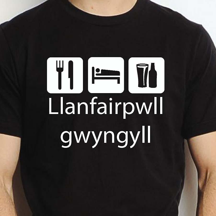 Eat Sleep Drink Llanfairpwllgwyngyll Black Hand Printed T shirt Llanfairpwllgwyngyll Town
