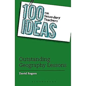 100 Ideas for Secondary Teachers: Outstanding Geography Lessons - 100 Ideas for Teachers