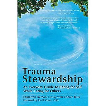 Trauma Stewardship: En Everyday Guide to hand om själv medan ta hand om andra (BK Life)