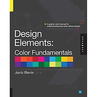 Design Elements, Color Fundamentals: A Graphic Style Manual for Understanding Color in Design
