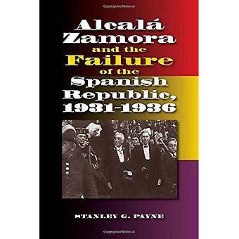 Alcala Zamora and the Failure of the Spanish Republic, 19311936