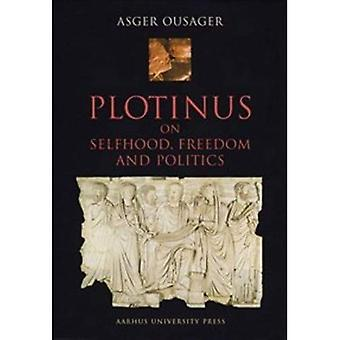 Plotinus på jaget, frihet och politik