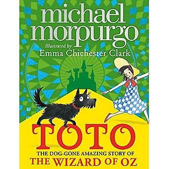 Toto: De hond-Gone Amazing Story of the Wizard of Oz