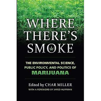 Où il n'y a fumée: la Science de l'environnement, politiques publiques et la politique de la Marijuana