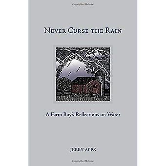 Never Curse the Rain: A Farm Boy's Reflections on Water