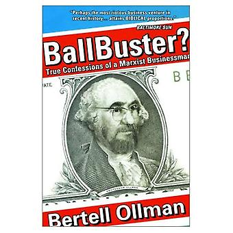 Ball Buster?: Confessions of a Marxist Businessman