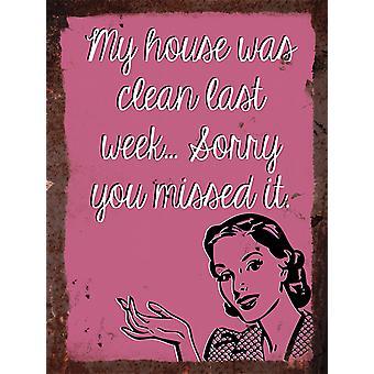 Vintage Metal Wall Sign - My house was clean last week
