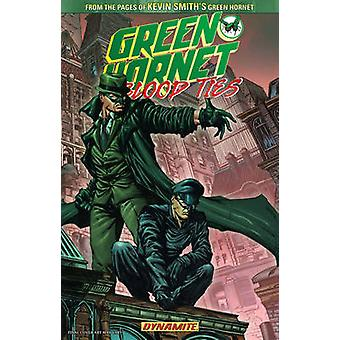 The Green Hornet - Blood Ties by Johnny Desjardins - Ande Parks - 9781
