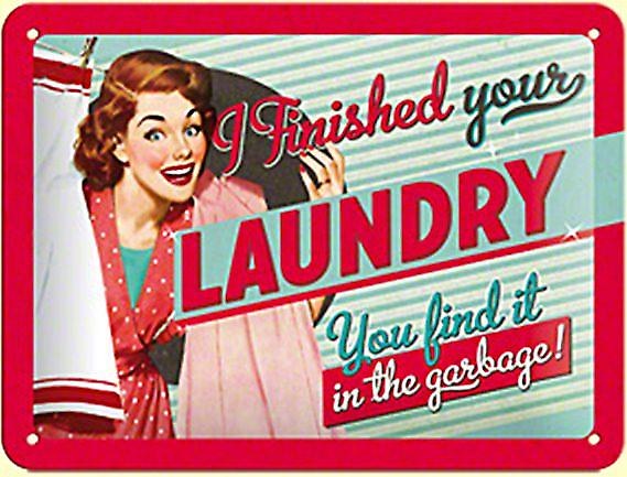 I Finished Your Laundry... funny metal sign (na 2015)