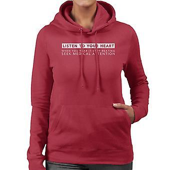 Listen To Your Heart Seek Medical Attention Women's Hooded Sweatshirt
