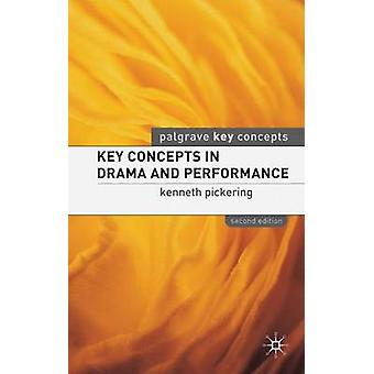 Key Concepts in Drama and Performance by Pickering & Kenneth