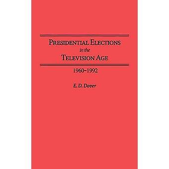 Elezioni presidenziali nell'età della televisione 19601992 di Dover & D. E.
