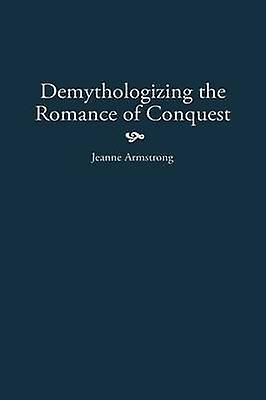 Demythologizing the Rohommece of Conquest by Armstrong & Jeanne