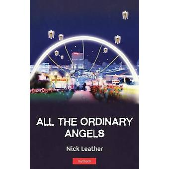 All The Ordinary Angels by Leather & Nick