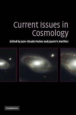Current Issues in Cosmology by Pecker & JeanClaude