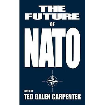 The Future of NATO by Carpenter & Ted G.