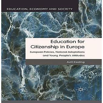 Uddannelse for medborgerskab i Europa europæiske politikker nationale tilpasninger og unge folk holdninger af Keating & Avril