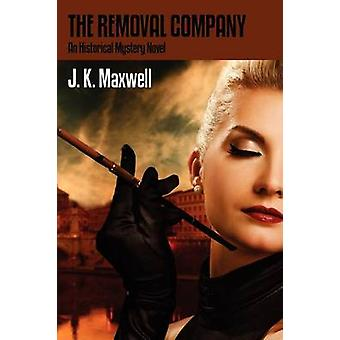 The Removal Company An Historical Mystery Novel by Maxwell & J.K.