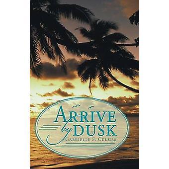 Arrive by Dusk by Culmer & Gabrielle F.