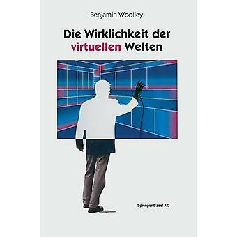 Die Wirklichkeit Der Virtuellen Welten Aus Dem Englischen Von Gabriele Herbst av Woolley & Benjamin