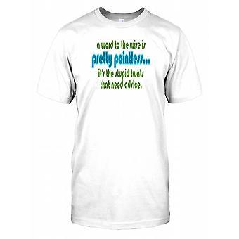 Ein Wort zu den weisen ist ziemlich sinnlos... - lustige zitieren Kinder T Shirt