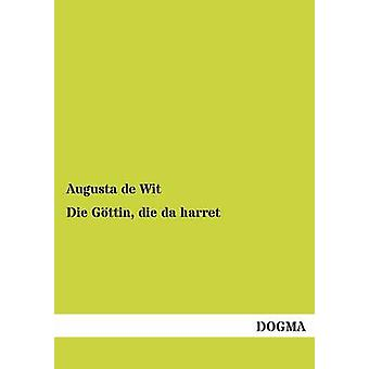 Die Gottin Die Da Harret by De Wit & Augusta