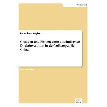Chancen und Risiken einer auslndischen Direktinvestition in der Volksrepublik China by Papafragkou & Laura