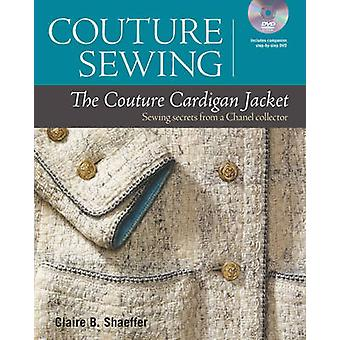 The Couture Cardigan Jacket - Sewing Secrets from a Chanel Collector b