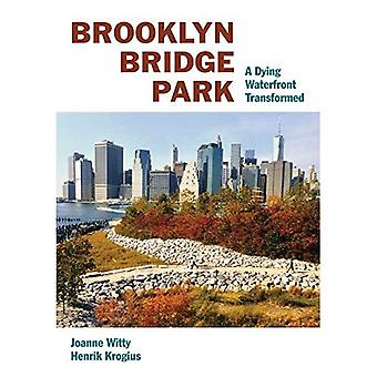 Brooklyn Bridge Park: A Dying Waterfront Transformed